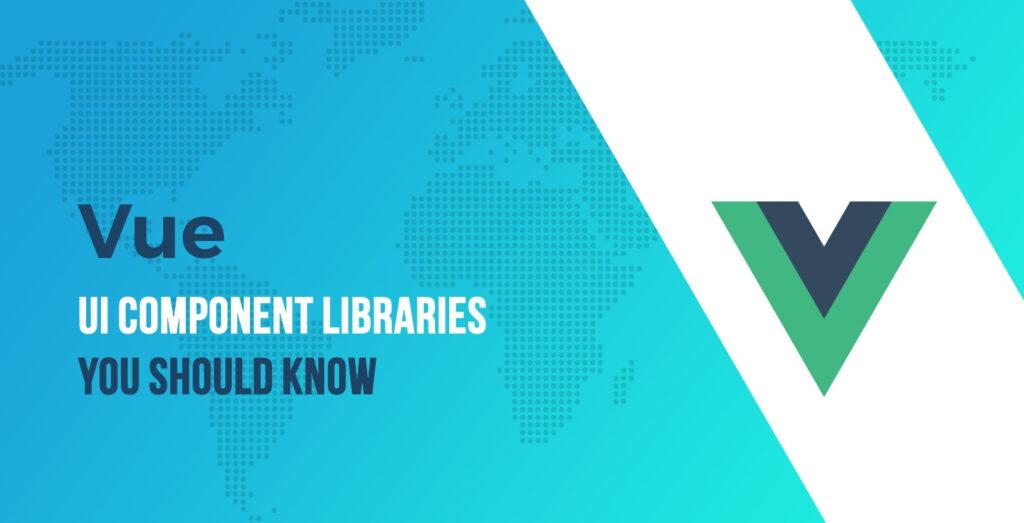 15 de las bibliotecas de componentes de interfaz de usuario de Vue más interesantes para 2020