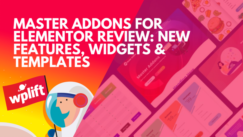 Master Addons for Elementor Review: New Features, Widgets & Templates
