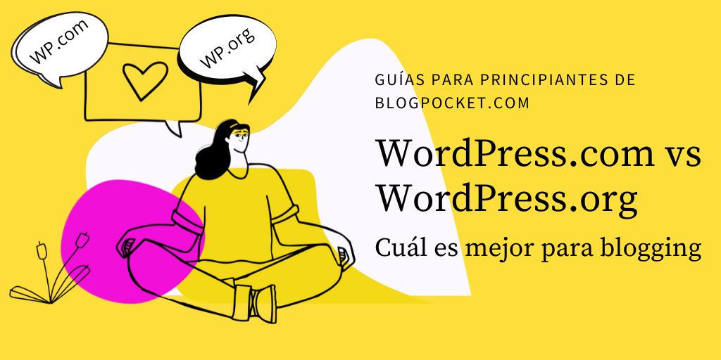 WordPress.com vs WordPress.org, cuál es mejor para blogging
