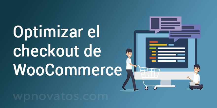 ¿Cómo optimizar el checkout en WooCommerce?