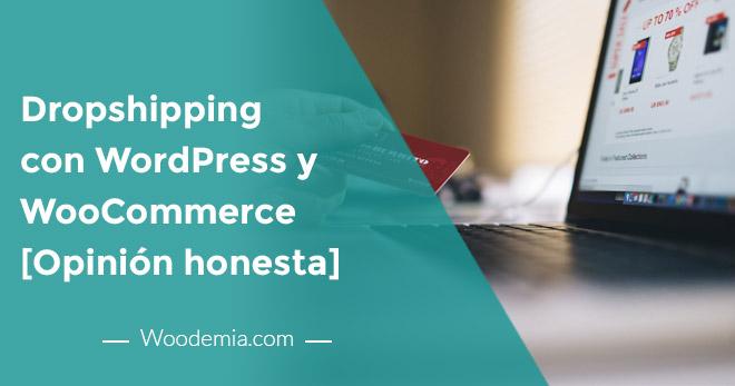 Dropshipping con WordPress y WooCommerce paso a paso Opinión honesta