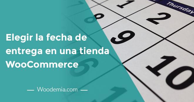 Hacer que tus clientes elijan la fecha de entrega en WooCommerc