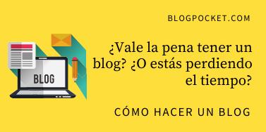 ¿Vale la pena tener un blog? ¿O estás perdiendo el tiempo?