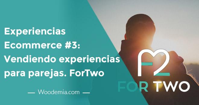 Experiencias eCommerce # 3 & # 8211; Vendiendo experiencias para parejas. Caso ForTwo