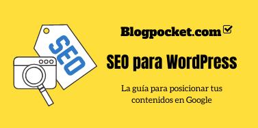 SEO para WordPress: todo lo que necesitas para posicionar tus contenidos en Googl