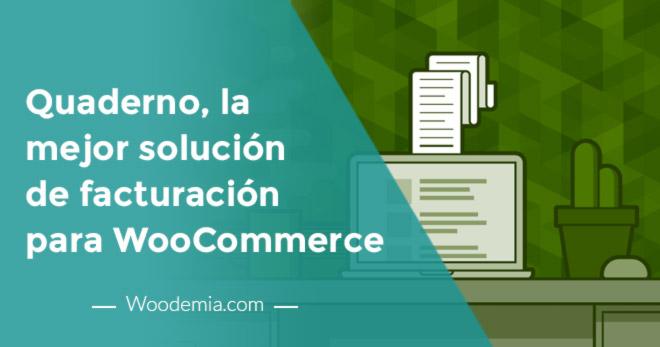 Quaderno, la mejor solución de facturación para WooCommerc