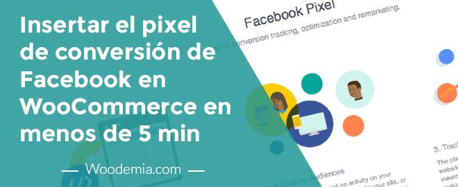 Cómo instalar el pixel de Facebook en WooCommerce correctamente en menos de 5 minutos