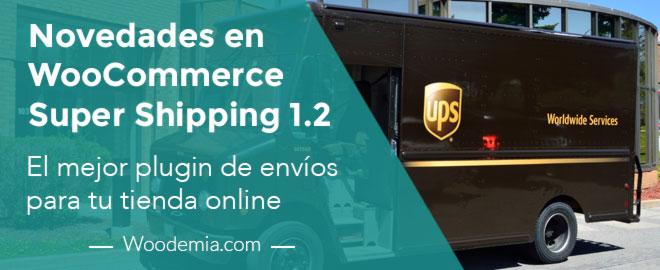 Nuevo WooCommerce Super Shipping 1.2. El mejor plugin de envíos para tu tienda onlin