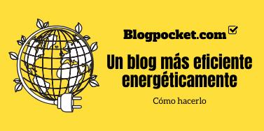 Maneras de hacer tu blog más eficiente energéticament
