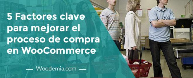 5 Factores clave para mejorar el proceso de compra en WooCommerc