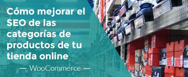 Cómo mejorar el SEO de las categorías de productos en Woocommerce para atraer más tráfico a tu tienda