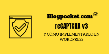 Invisible reCAPTCHA para WordPress: adiós a la interacción en los captchas