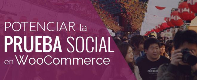 Potenciar la prueba social en WooCommerce para subir tus ventas